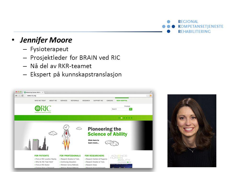 Jennifer Moore – Fysioterapeut – Prosjektleder for BRAIN ved RIC – Nå del av RKR-teamet – Ekspert på kunnskapstranslasjon