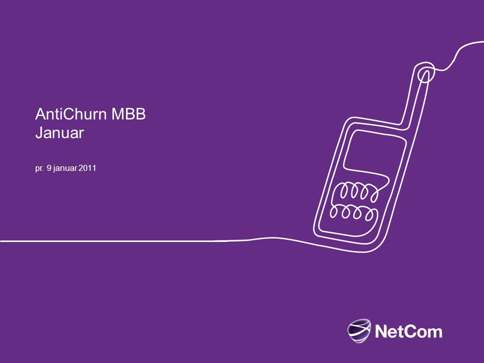 MBB AntiChurn januar 2012 Bakgrunn –Det forventes fortsatt høy churn på MBB kundene –Dette skal vi forhindre ved å kjøre målrettet aktivitet til kundene.