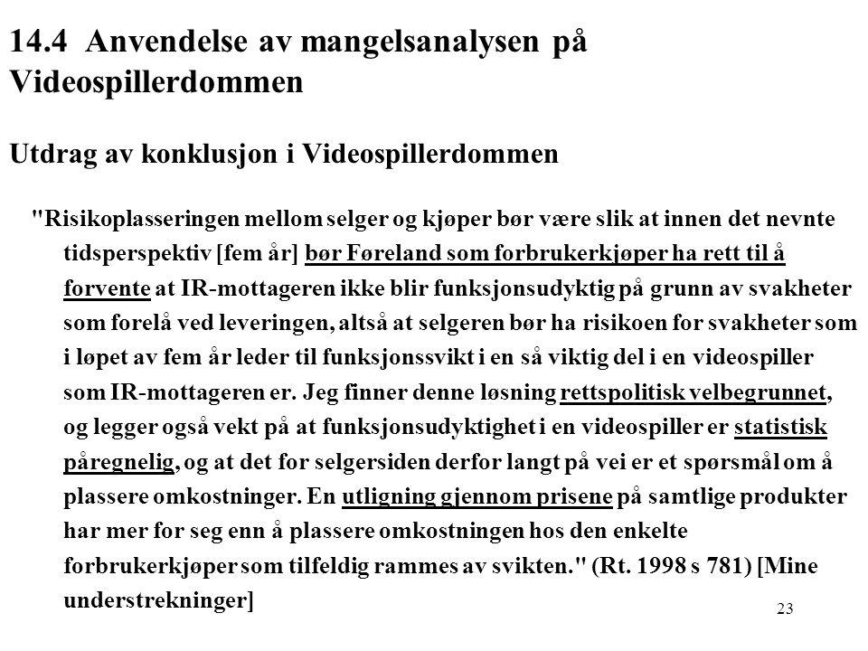 23 14.4 Anvendelse av mangelsanalysen på Videospillerdommen Utdrag av konklusjon i Videospillerdommen