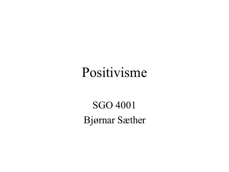 Positivisme SGO 4001 Bjørnar Sæther