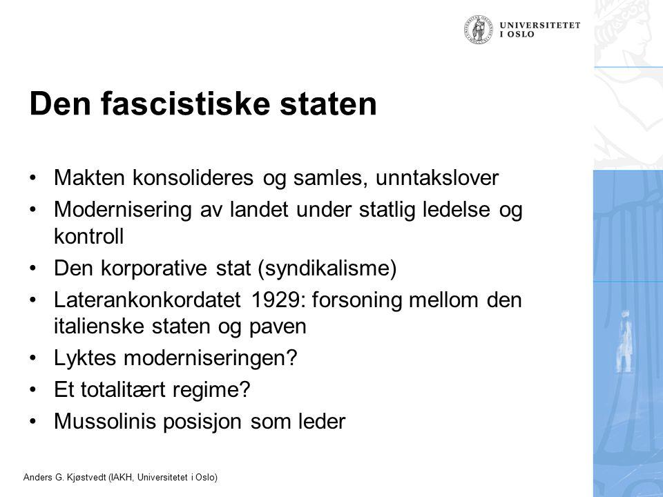 Den fascistiske staten Makten konsolideres og samles, unntakslover Modernisering av landet under statlig ledelse og kontroll Den korporative stat (syn