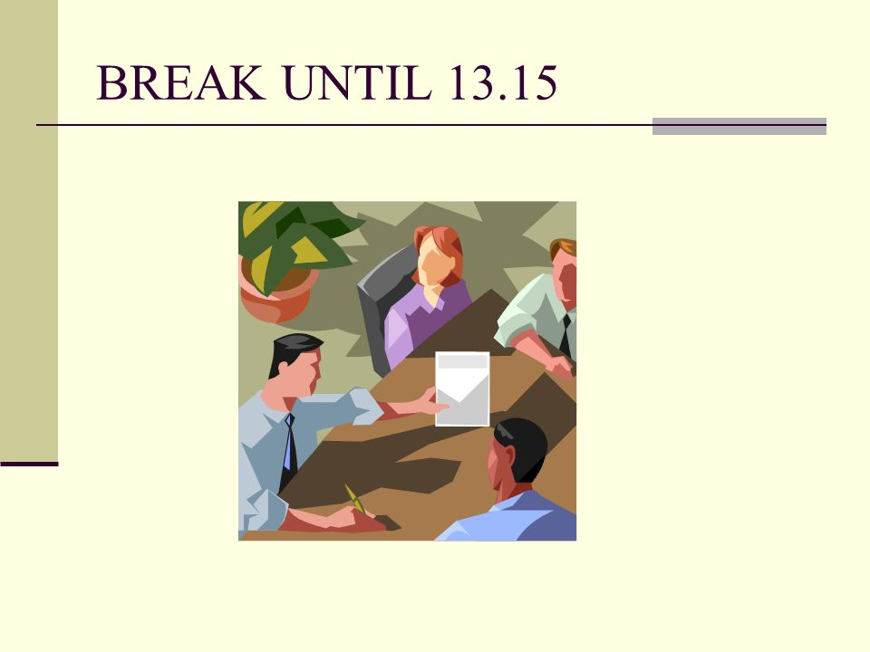 BREAK UNTIL 13.15