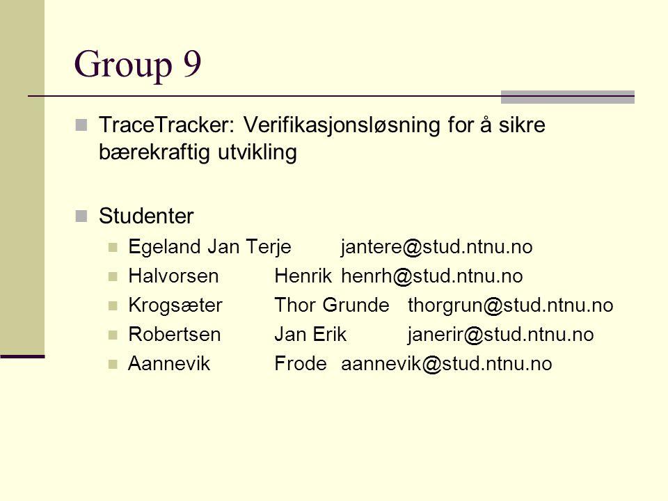 Group 9 TraceTracker: Verifikasjonsløsning for å sikre bærekraftig utvikling Studenter EgelandJan Terjejantere@stud.ntnu.no HalvorsenHenrikhenrh@stud.