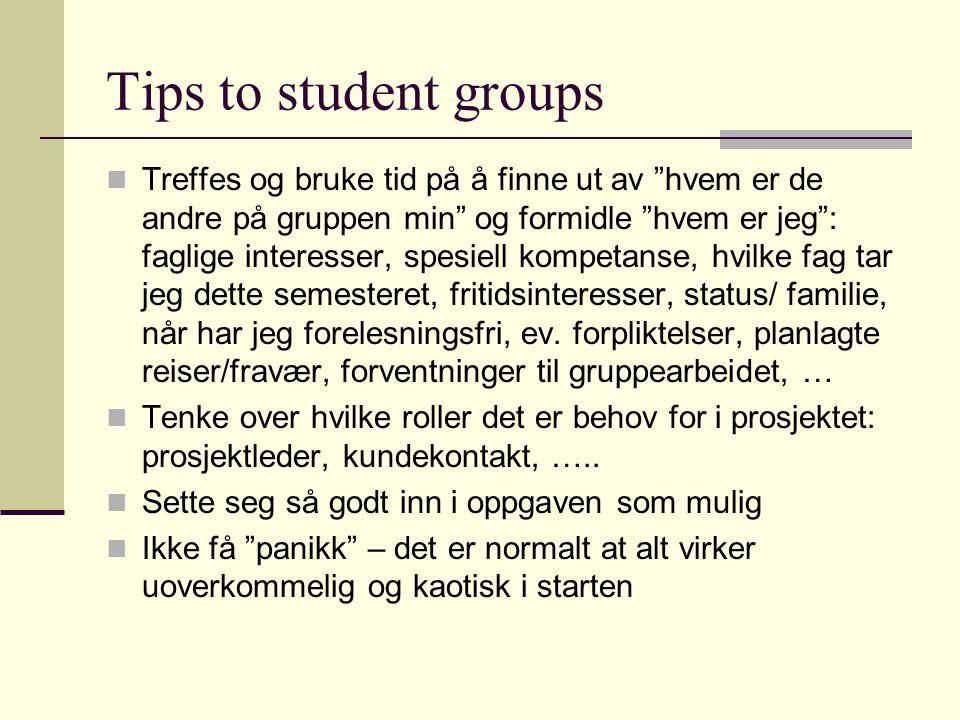 """Tips to student groups Treffes og bruke tid på å finne ut av """"hvem er de andre på gruppen min"""" og formidle """"hvem er jeg"""": faglige interesser, spesiell"""