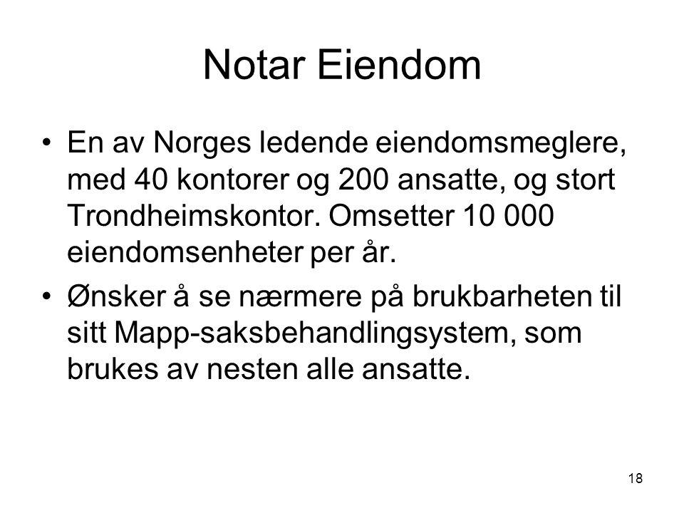 18 Notar Eiendom En av Norges ledende eiendomsmeglere, med 40 kontorer og 200 ansatte, og stort Trondheimskontor. Omsetter 10 000 eiendomsenheter per