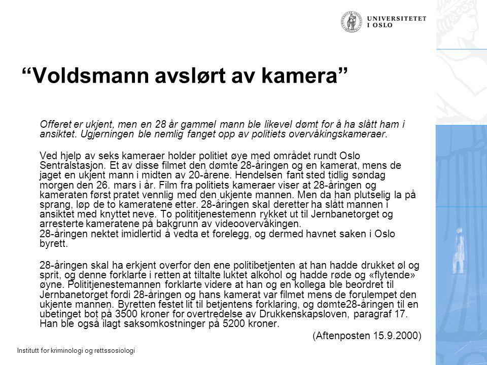 Institutt for kriminologi og rettssosiologi Voldsmann avslørt av kamera Offeret er ukjent, men en 28 år gammel mann ble likevel dømt for å ha slått ham i ansiktet.
