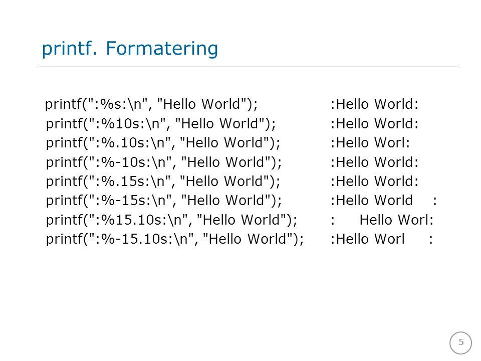 5 printf. Formatering printf(
