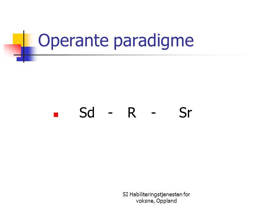 SI Habiliteringstjenesten for voksne, Oppland Operante paradigme Sd - R-Sr