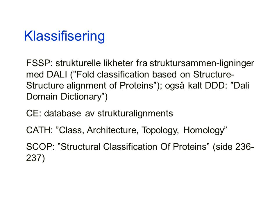 "Klassifisering FSSP: strukturelle likheter fra struktursammen-ligninger med DALI (""Fold classification based on Structure- Structure alignment of Prot"