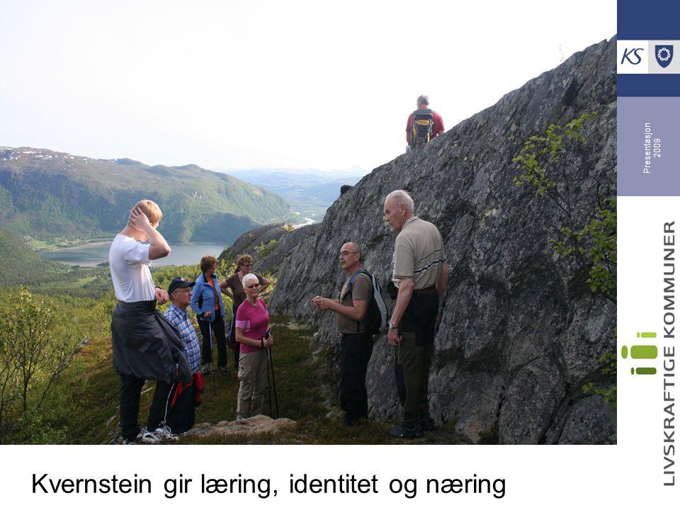 Presentasjon 2009 Kvernstein gir læring, identitet og næring