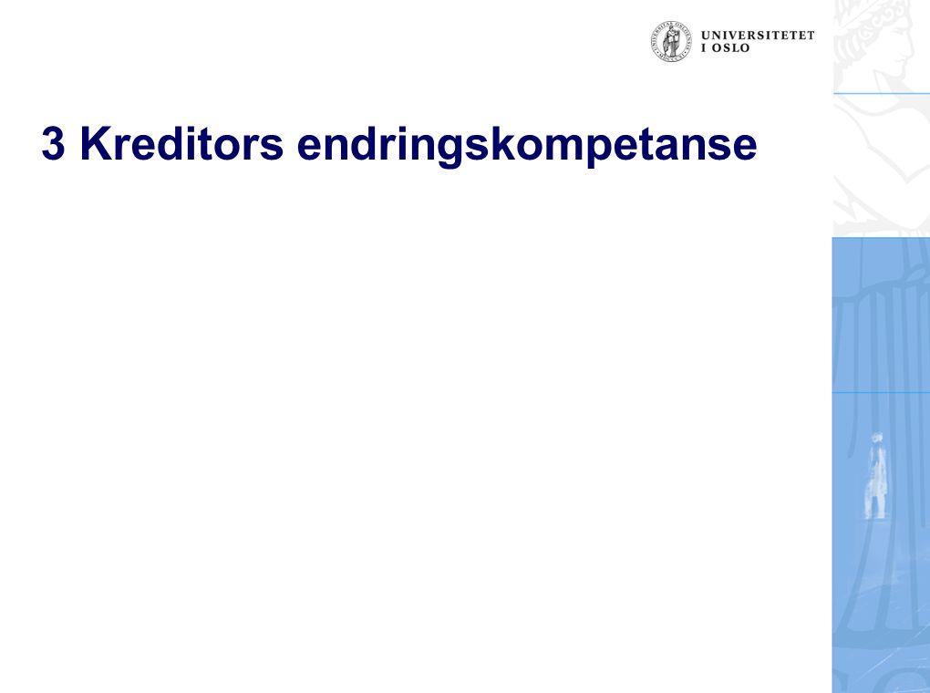 3 Kreditors endringskompetanse