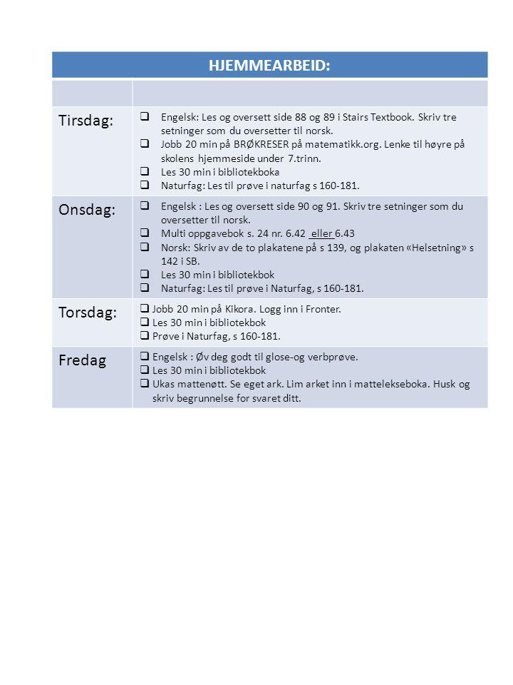 HJEMMEARBEID: Tirsdag:  Engelsk: Les og oversett side 88 og 89 i Stairs Textbook.