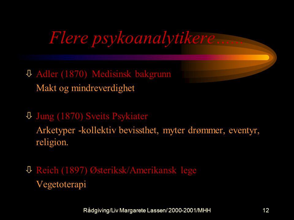 Rådgiving/Liv Margarete Lassen/ 2000-2001/MHH12 Flere psykoanalytikere…...