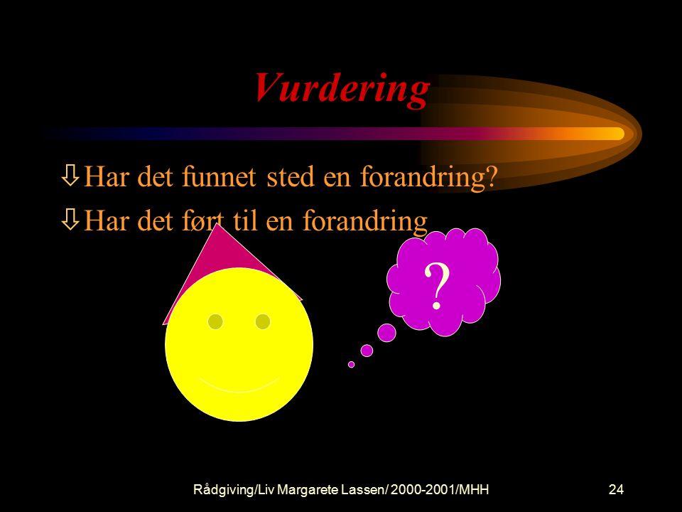 Rådgiving/Liv Margarete Lassen/ 2000-2001/MHH24 Vurdering òHar det funnet sted en forandring.