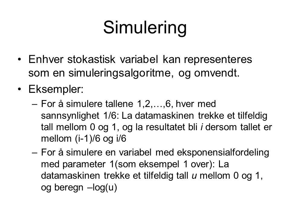 Simulering Enhver stokastisk variabel kan representeres som en simuleringsalgoritme, og omvendt.