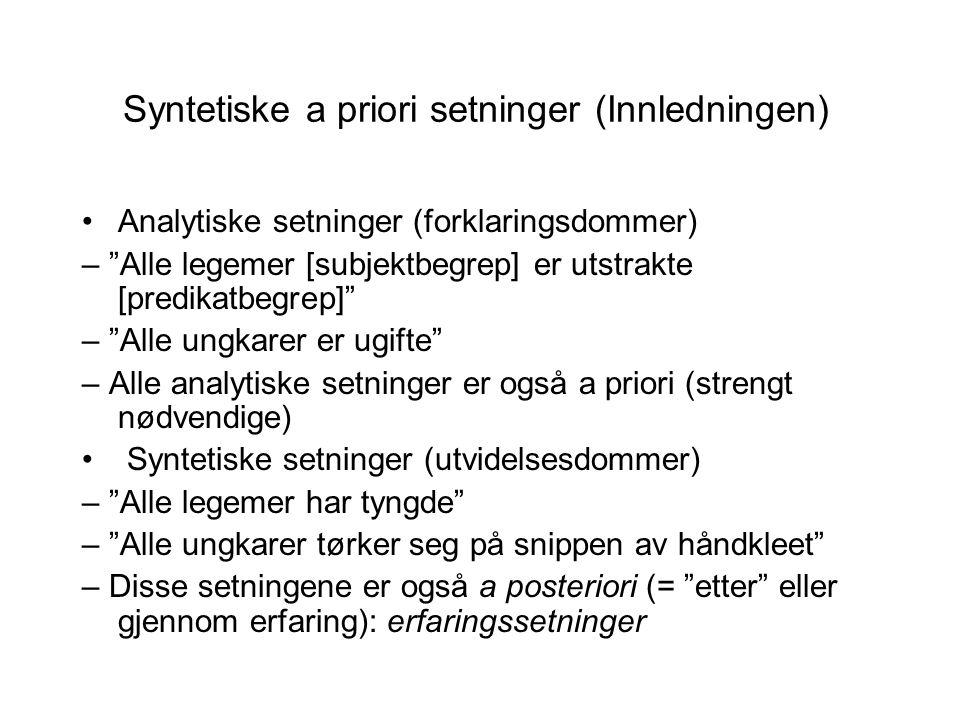 """Syntetiske a priori setninger (Innledningen) Analytiske setninger (forklaringsdommer) – """"Alle legemer [subjektbegrep] er utstrakte [predikatbegrep]"""" –"""