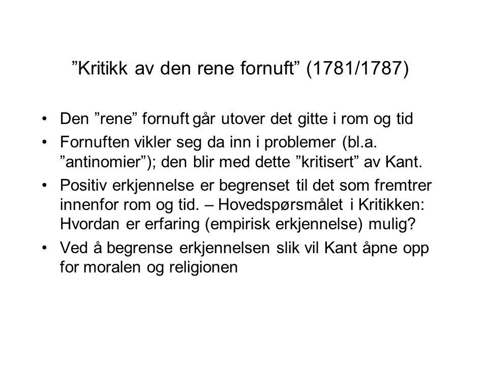 """""""Kritikk av den rene fornuft"""" (1781/1787) Den """"rene"""" fornuft går utover det gitte i rom og tid Fornuften vikler seg da inn i problemer (bl.a. """"antinom"""