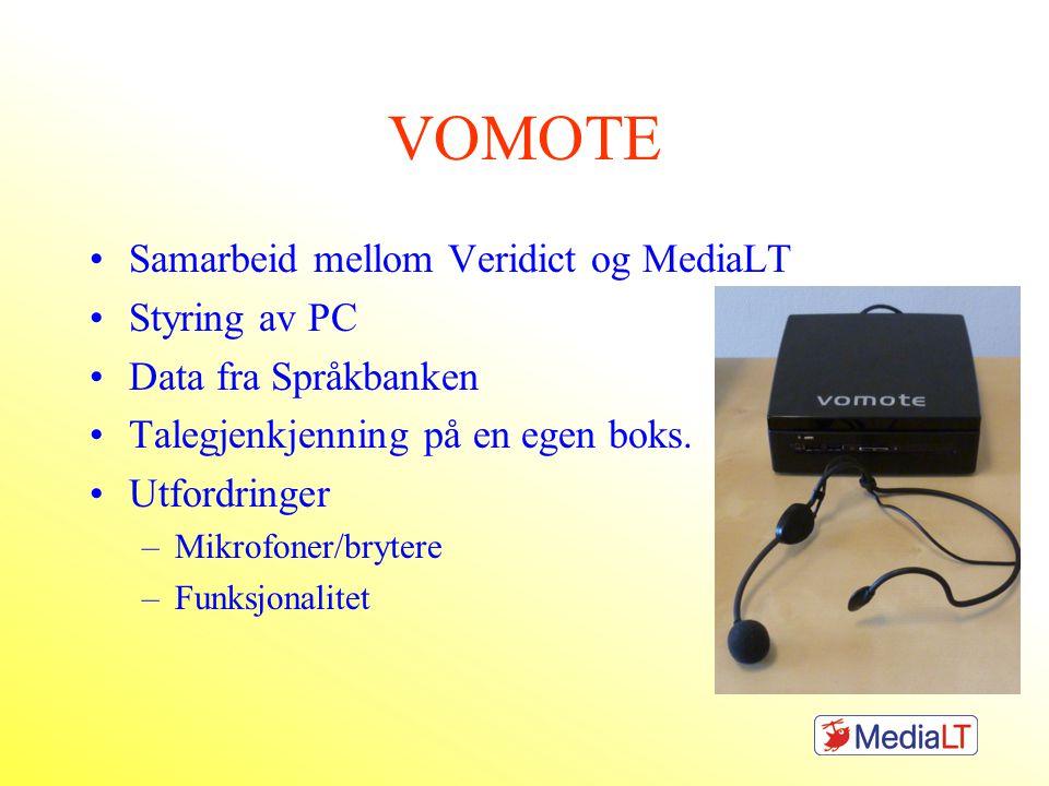 VOMOTE Samarbeid mellom Veridict og MediaLT Styring av PC Data fra Språkbanken Talegjenkjenning på en egen boks.