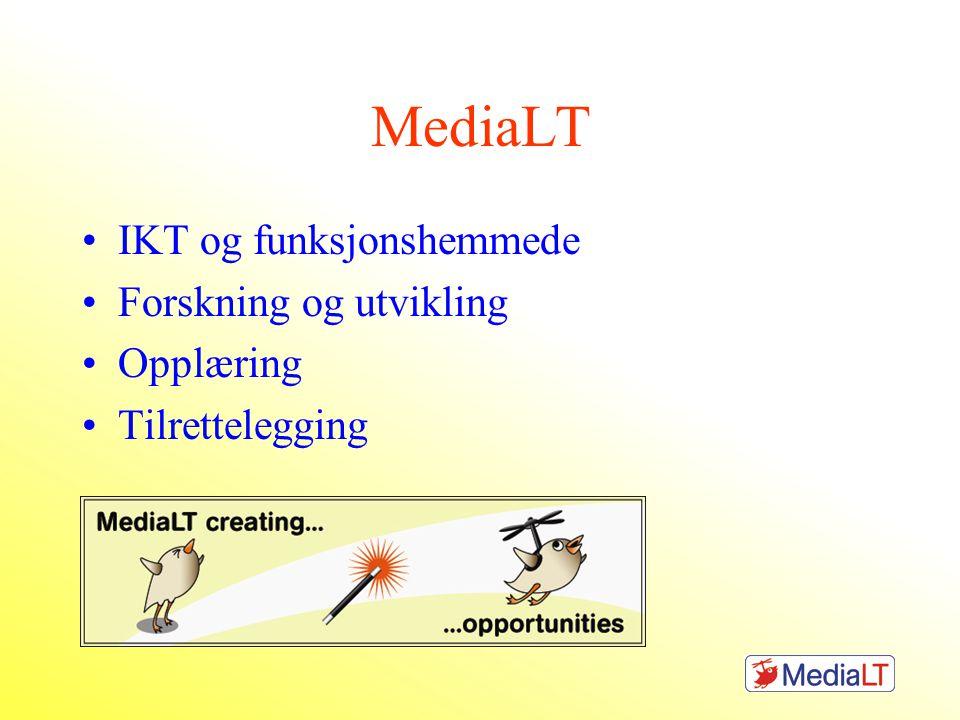 MediaLT IKT og funksjonshemmede Forskning og utvikling Opplæring Tilrettelegging