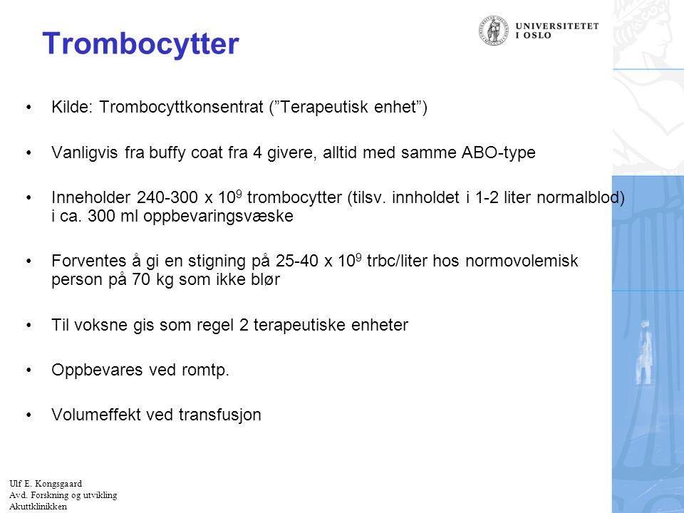 """Felt for signatur (enhet, navn og tittel) Trombocytter Kilde: Trombocyttkonsentrat (""""Terapeutisk enhet"""") Vanligvis fra buffy coat fra 4 givere, alltid"""