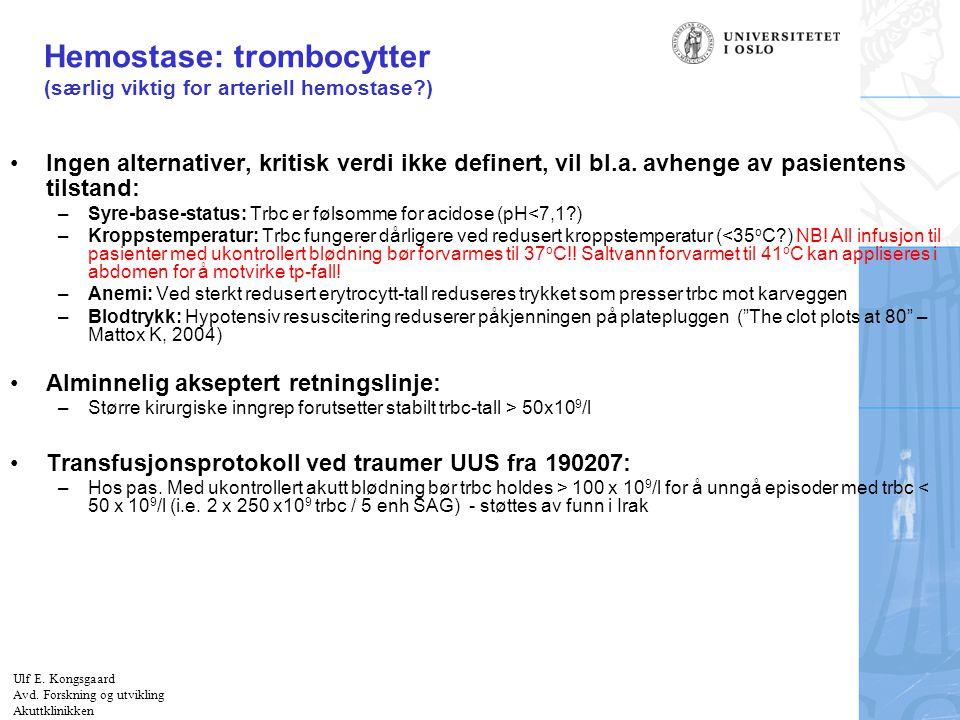 Felt for signatur (enhet, navn og tittel) Hemostase: trombocytter (særlig viktig for arteriell hemostase?) Ingen alternativer, kritisk verdi ikke defi
