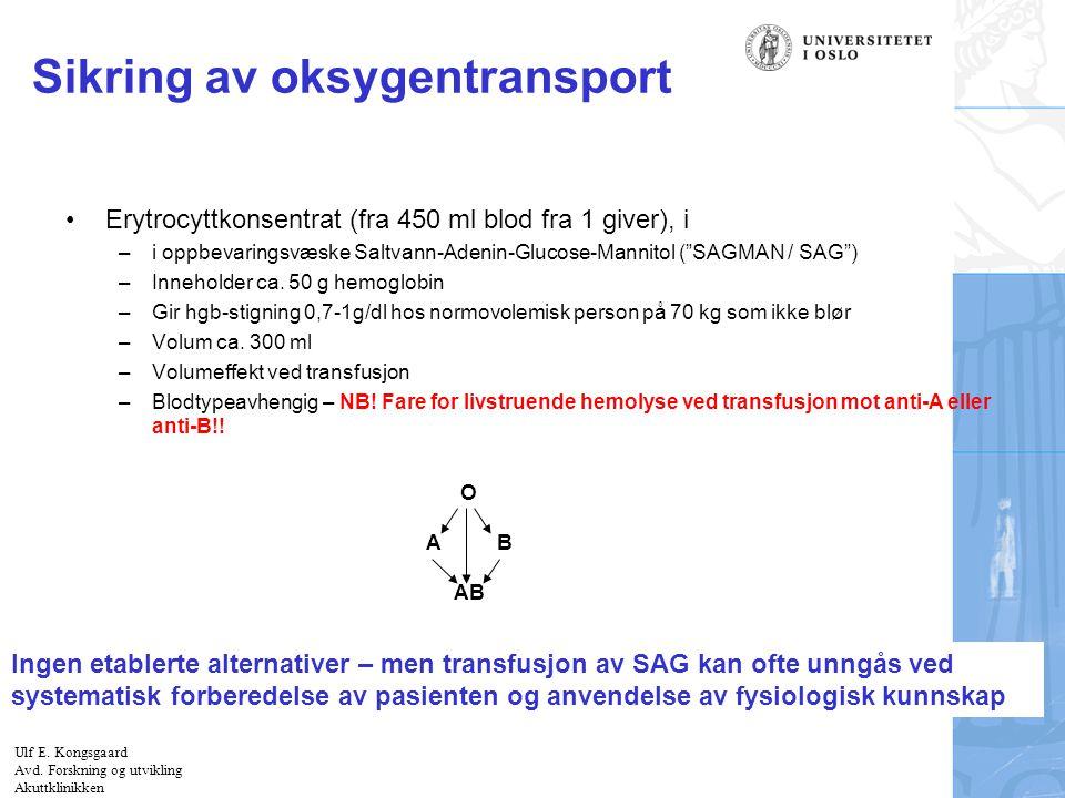 Felt for signatur (enhet, navn og tittel) Sikring av oksygentransport Erytrocyttkonsentrat (fra 450 ml blod fra 1 giver), i –i oppbevaringsvæske Saltv