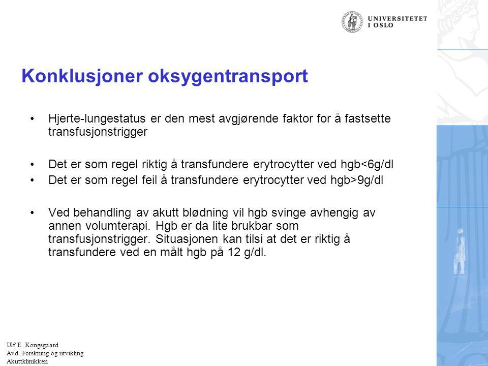 Felt for signatur (enhet, navn og tittel) Konklusjoner oksygentransport Hjerte-lungestatus er den mest avgjørende faktor for å fastsette transfusjonst