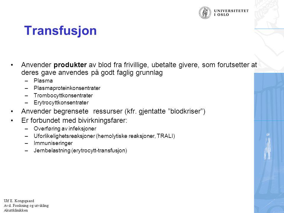Felt for signatur (enhet, navn og tittel) Kilder til fibrinogen I Ferskfrosset plasma (FFP): 250 ml citratplasma fra normalgiver, lett fortynnet med citrat-phosphat-dextrose (CPD) –Inneholder ~0,4-0,5 g fibrinogen, ikke standardisert –Inneholder anti-A og/eller anti-B (unntatt fra givere med blodtype AB): Blodtypeavhengig.