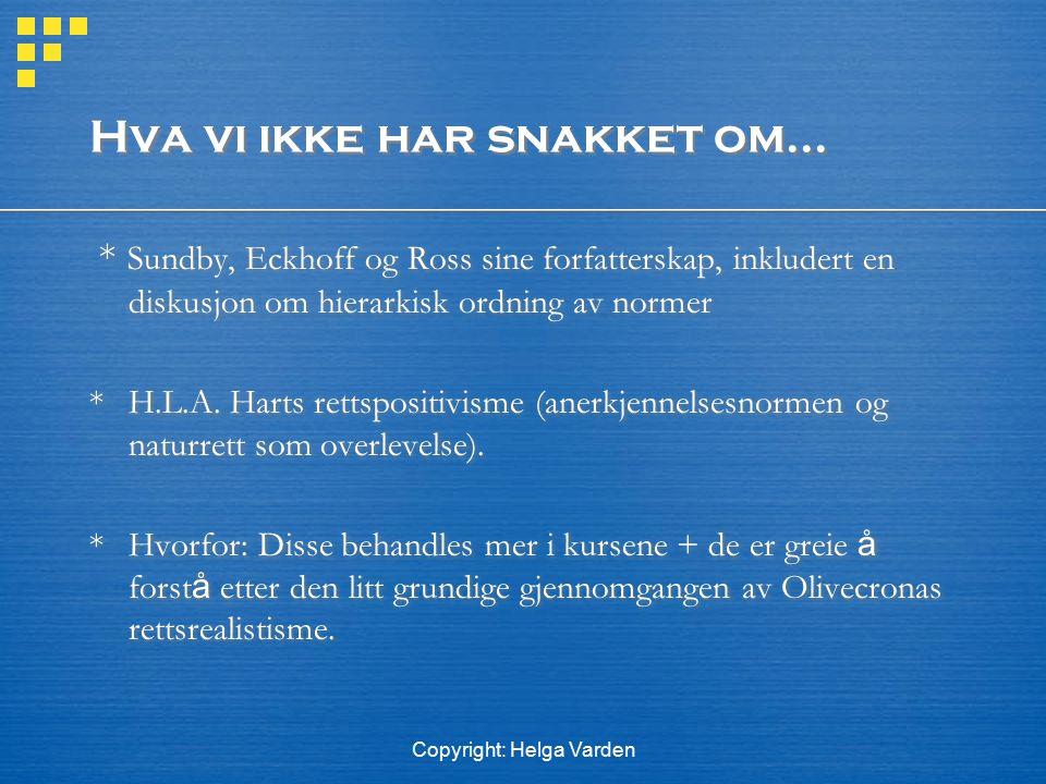 Copyright: Helga Varden Hva vi ikke har snakket om... * Sundby, Eckhoff og Ross sine forfatterskap, inkludert en diskusjon om hierarkisk ordning av no