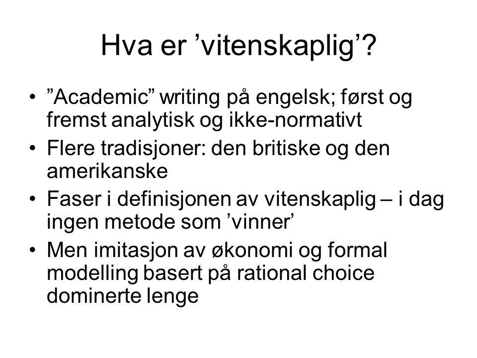 """Hva er 'vitenskaplig'? """"Academic"""" writing på engelsk; først og fremst analytisk og ikke-normativt Flere tradisjoner: den britiske og den amerikanske F"""