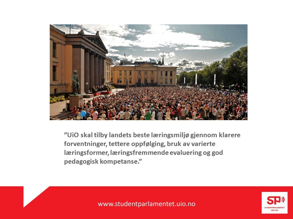 UiO skal tilby landets beste læringsmiljø gjennom klarere forventninger, tettere oppfølging, bruk av varierte læringsformer, læringsfremmende evaluering og god pedagogisk kompetanse.