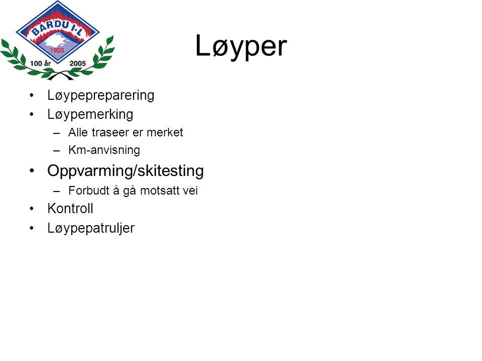 Løyper Løypepreparering Løypemerking –Alle traseer er merket –Km-anvisning Oppvarming/skitesting –Forbudt å gå motsatt vei Kontroll Løypepatruljer