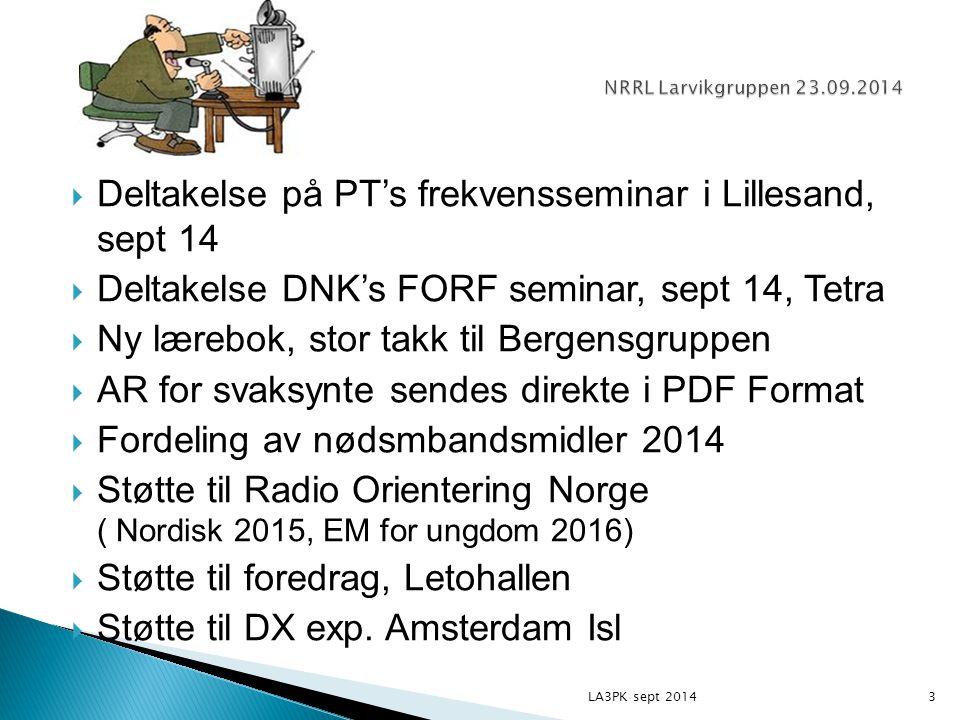  Deltakelse på PT's frekvensseminar i Lillesand, sept 14  Deltakelse DNK's FORF seminar, sept 14, Tetra  Ny lærebok, stor takk til Bergensgruppen 