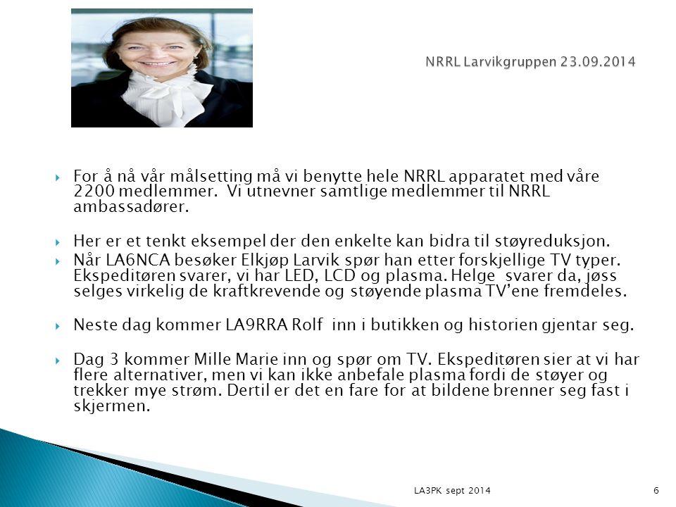  For å nå vår målsetting må vi benytte hele NRRL apparatet med våre 2200 medlemmer. Vi utnevner samtlige medlemmer til NRRL ambassadører.  Her er et