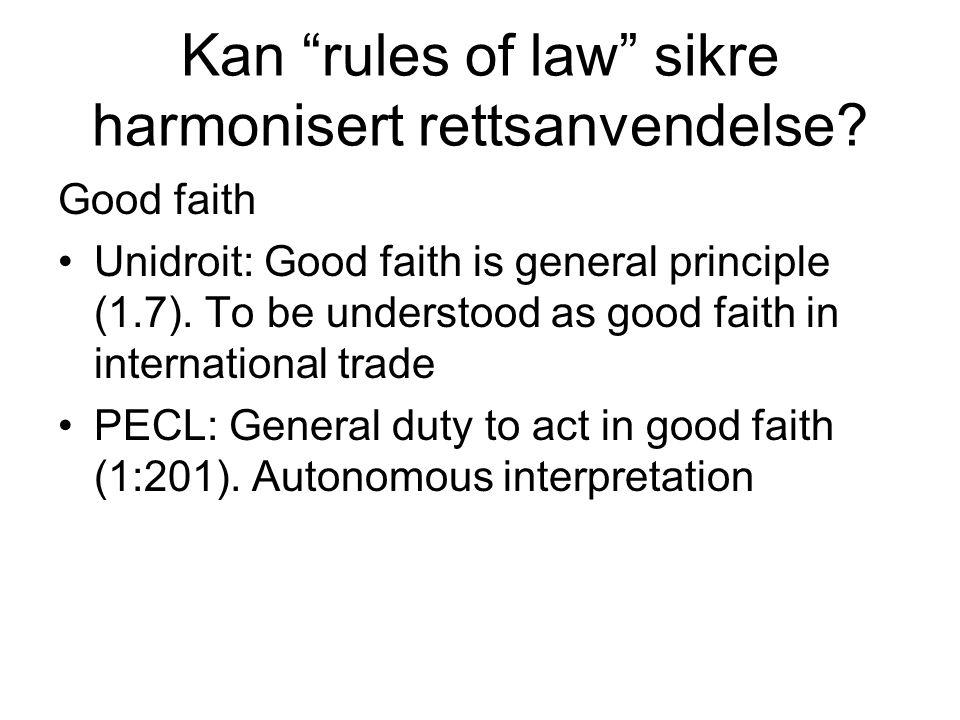 Kan rules of law sikre harmonisert rettsanvendelse.
