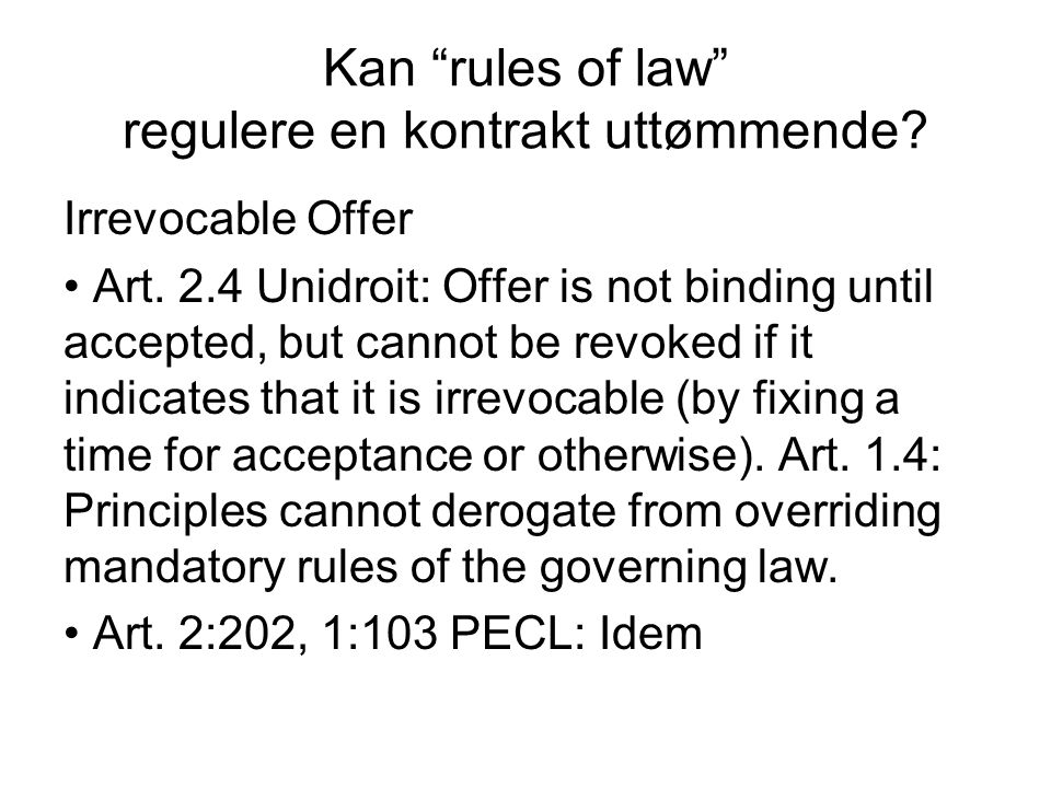 Kan rules of law regulere en kontrakt uttømmende.