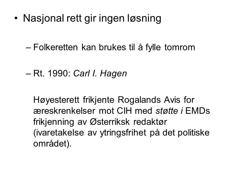 Hensynet til effektivisering av folkeretten –Et argument for en tolkning av norsk lov –Klinge-saken (1946) –Jervefellingssaken (1992)