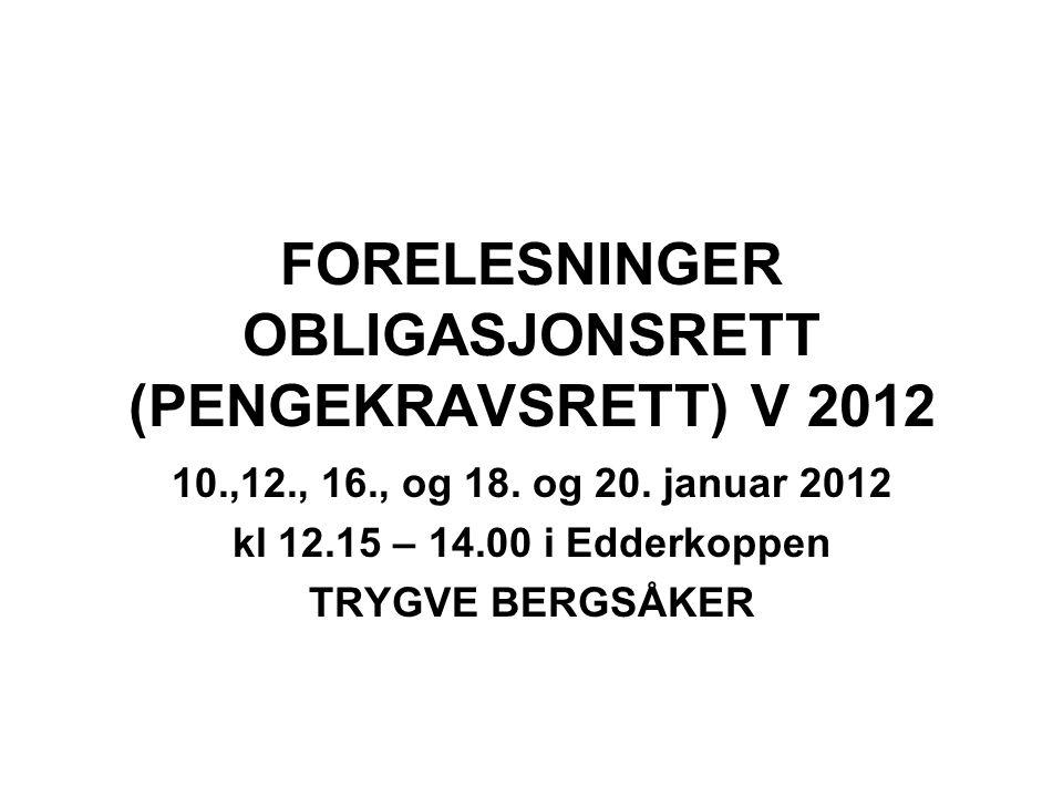 FORELESNINGER OBLIGASJONSRETT (PENGEKRAVSRETT) V 2012 10.,12., 16., og 18.