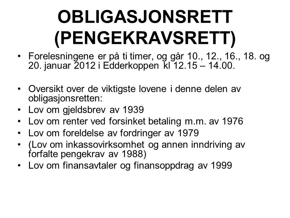 OBLIGASJONSRETT (PENGEKRAVSRETT) Forelesningene er på ti timer, og går 10., 12., 16., 18.