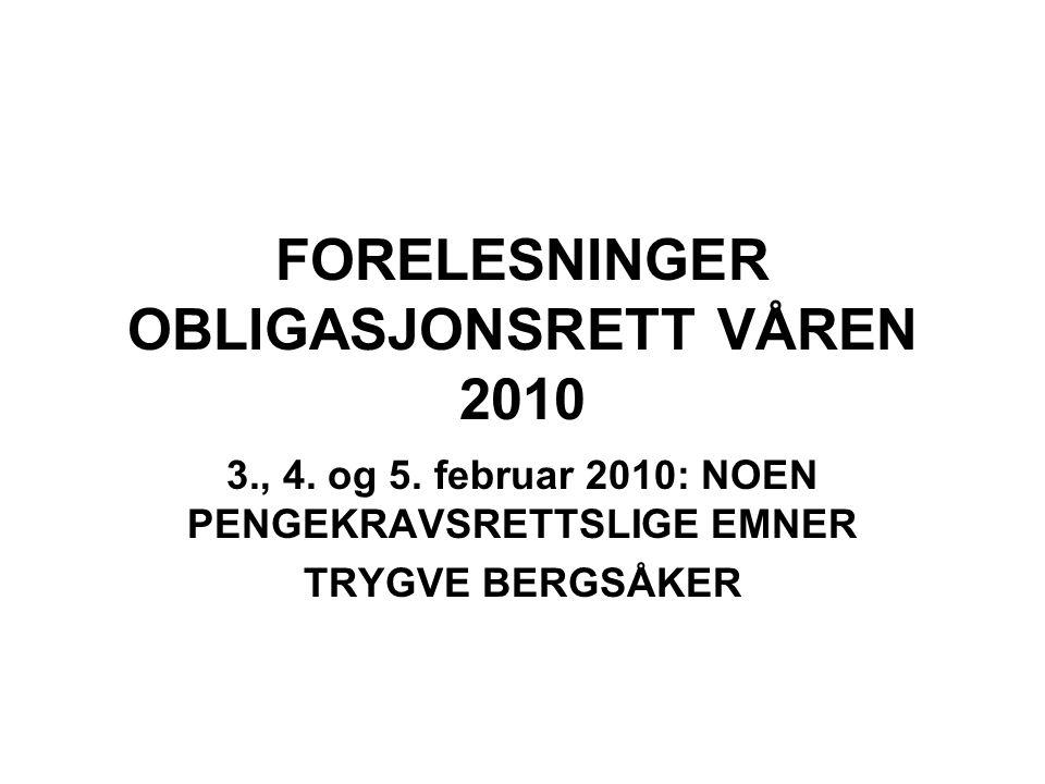FORELESNINGER OBLIGASJONSRETT VÅREN 2010 3., 4. og 5.