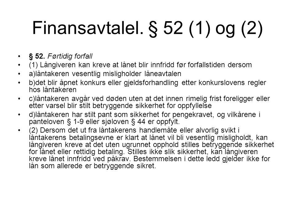 Finansavtalel. § 52 (1) og (2) § 52.