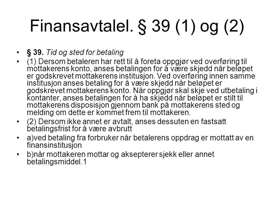 Finansavtalel. § 39 (1) og (2) § 39.