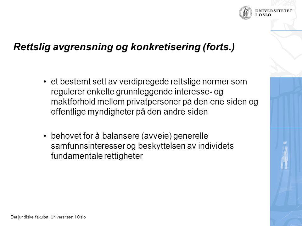 Det juridiske fakultet, Universitetet i Oslo Rettslig avgrensning og konkretisering (forts.) et bestemt sett av verdipregede rettslige normer som regu