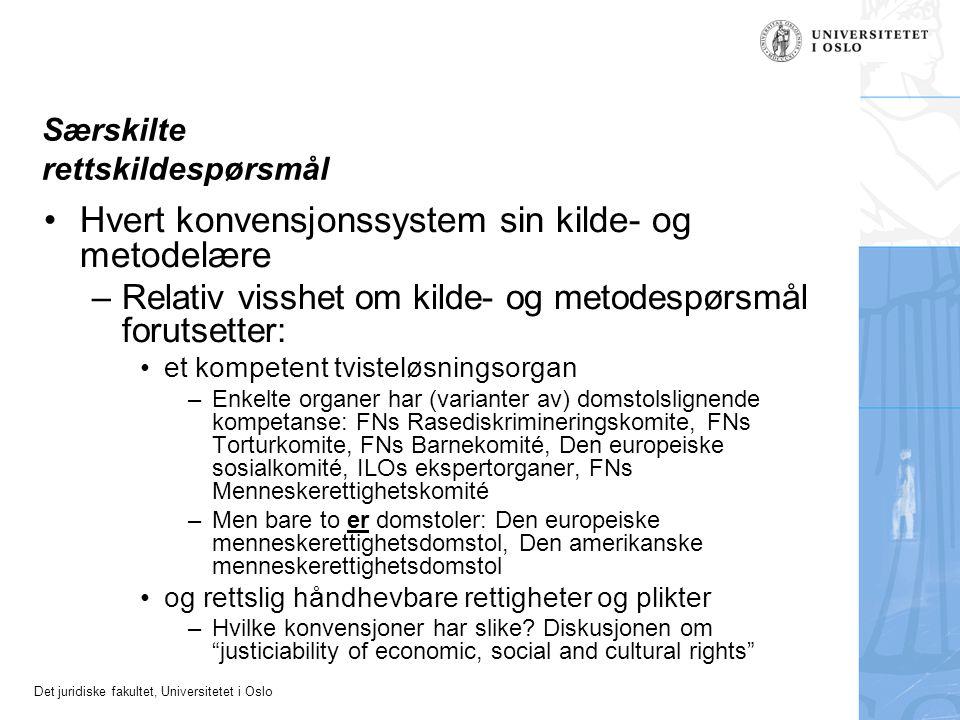 Det juridiske fakultet, Universitetet i Oslo Særskilte rettskildespørsmål Hvert konvensjonssystem sin kilde- og metodelære –Relativ visshet om kilde-