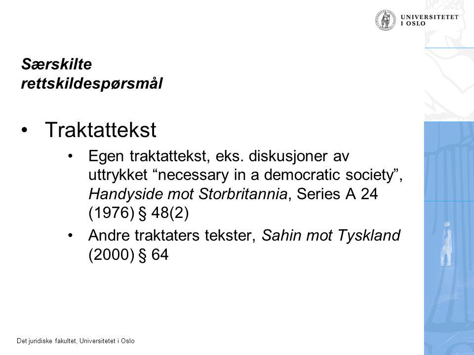 Det juridiske fakultet, Universitetet i Oslo Særskilte rettskildespørsmål Traktattekst Egen traktattekst, eks.
