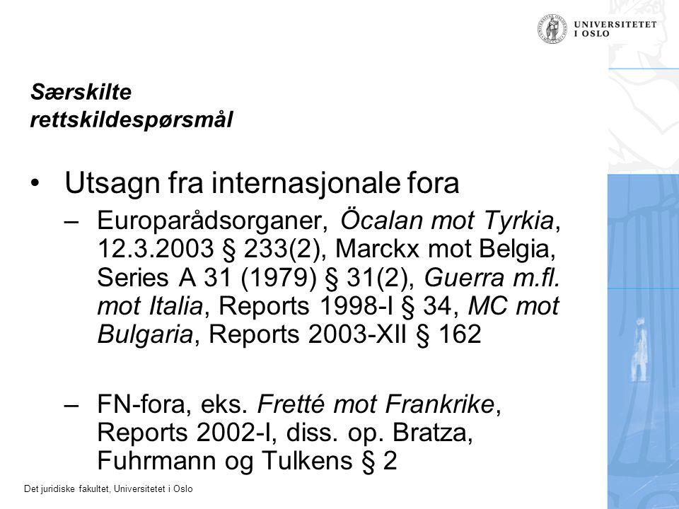 Det juridiske fakultet, Universitetet i Oslo Særskilte rettskildespørsmål Utsagn fra internasjonale fora –Europarådsorganer, Öcalan mot Tyrkia, 12.3.2