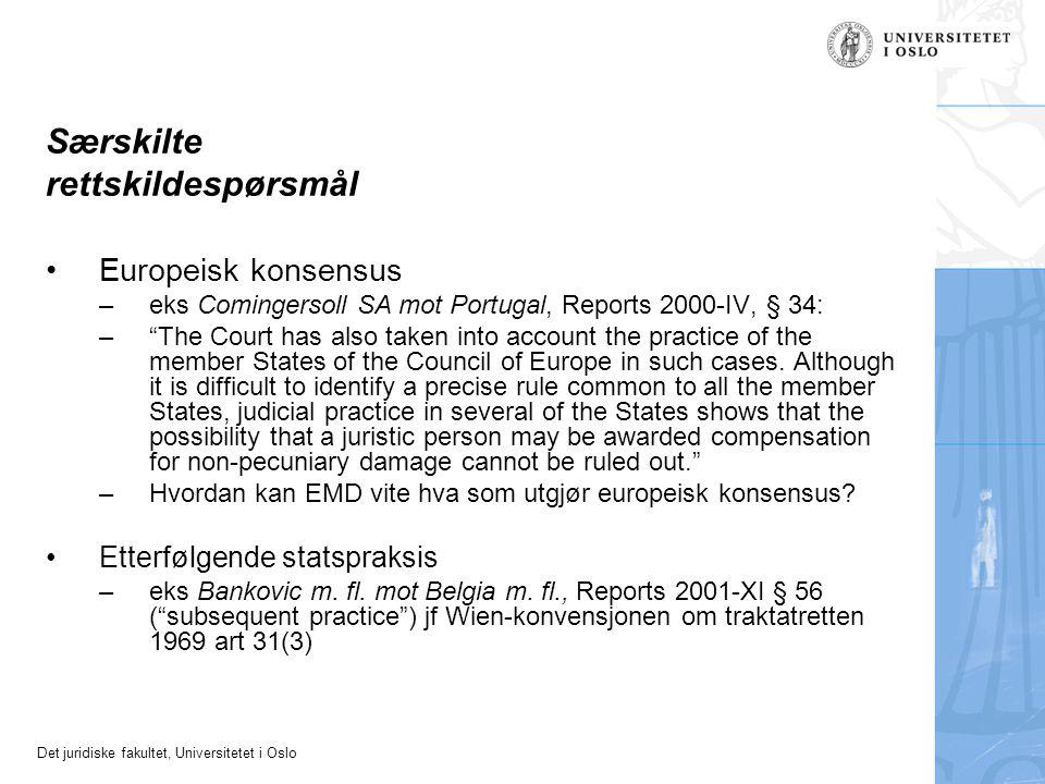Det juridiske fakultet, Universitetet i Oslo Særskilte rettskildespørsmål Europeisk konsensus –eks Comingersoll SA mot Portugal, Reports 2000-IV, § 34