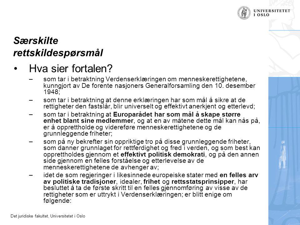 Det juridiske fakultet, Universitetet i Oslo Særskilte rettskildespørsmål Hva sier fortalen? –som tar i betraktning Verdenserklæringen om menneskerett