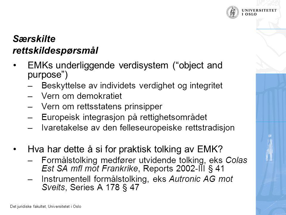 """Det juridiske fakultet, Universitetet i Oslo Særskilte rettskildespørsmål EMKs underliggende verdisystem (""""object and purpose"""") –Beskyttelse av indivi"""