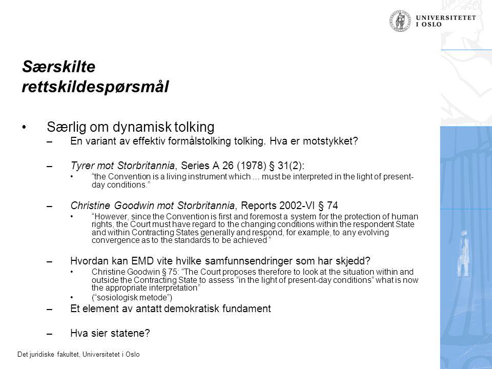 Det juridiske fakultet, Universitetet i Oslo Særskilte rettskildespørsmål Særlig om dynamisk tolking –En variant av effektiv formålstolking tolking.